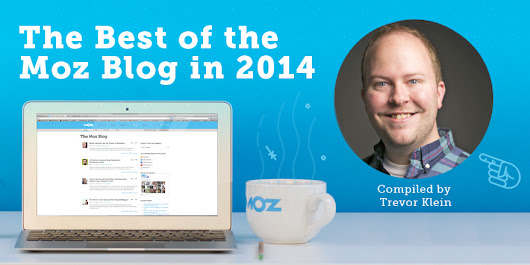 The Best of 2014: Top People and Posts from the Moz Blog
