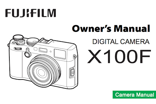 FUJIFILM X100F Instruction or Owner's Manual Available for Download [PDF]