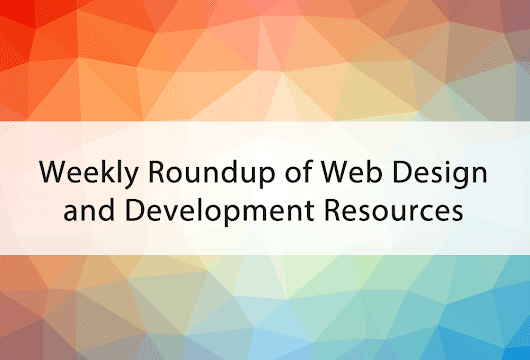 Weekly Roundup of Web Design and Development News: May 12, 2017