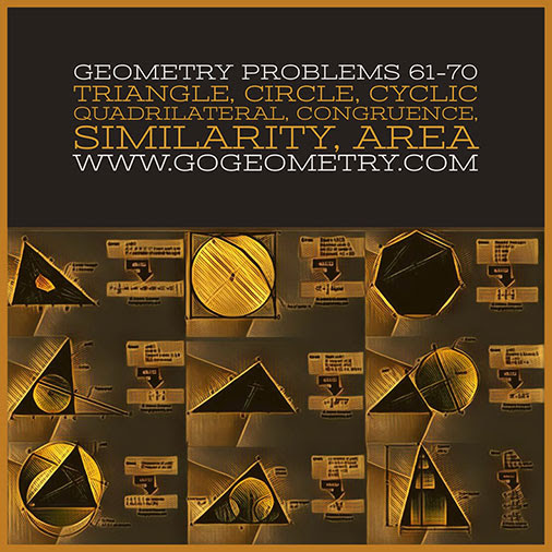 Geometric Art: Problems 61-70, Triangle, Circle, Cyclic Quadrilateral, Congruence, Similarity, Area, Typography, iPad Apps.