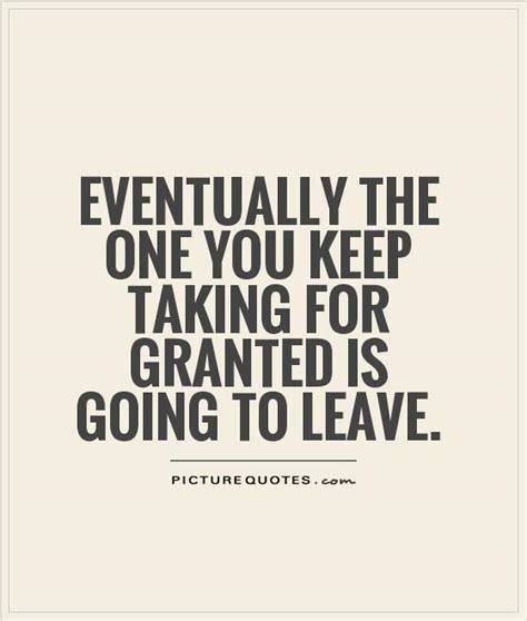 Taking Someone For Granted Quotes Love