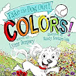Colors!: Take the Dog Out - Kindle edition by Lynne Dempsey, Mandy Newham-Cobb. Children Kindle eBooks @ Amazon.com.