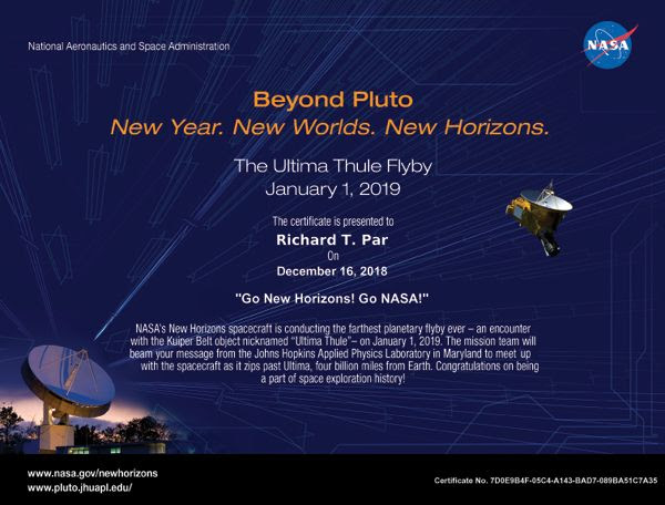 A certificate that commemorates my name and a greeting having traveled to NASA's New Horizons spacecraft, the Kuiper Belt and beyond on January 1, 2019 (Eastern Standard Time)...hopefully.