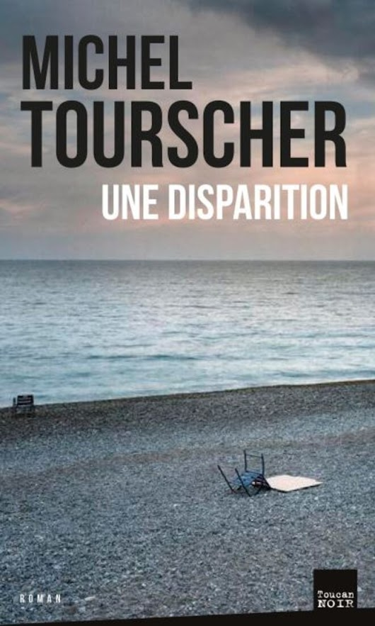 Mon polar ce weekend : Une disparition, par Michel TOURSCHER