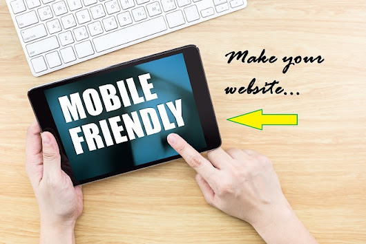 Mobile-Friendly Website - 3 Reasons Why You Should Have It