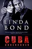 Cuba Undercover (Entangled Select Suspense) by Linda Bond