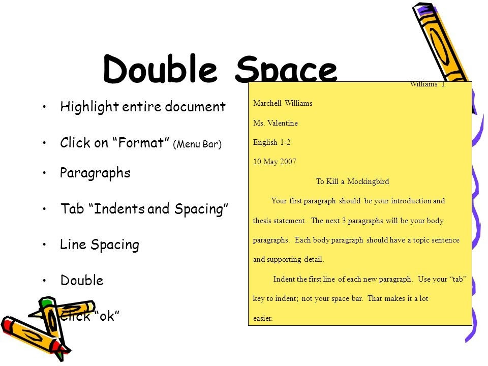Dec 21, · If you are writing an essay and your teacher will make edits, then you need to use the double space method.This applies to almost all students and scientific papers, and an excellent example of a double spaced essay is a diploma, test versions of books for publishers, dissertations, scientific articles, term papers.