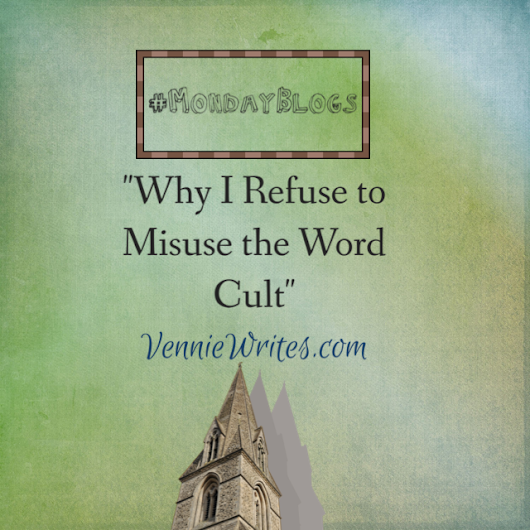 Why I Refuse To Misuse the Word Cult