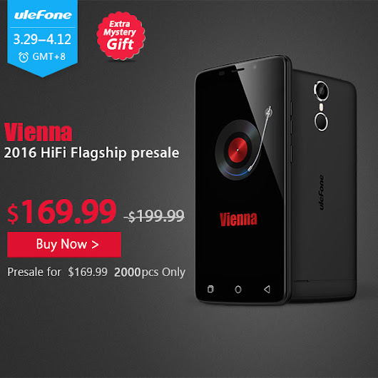 Ulefone Vienna 2016 Hifi flagship presale          |          Shopping Therapy