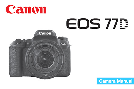 Canon EOS 77D / Canon EOS 9000D Instruction or User's Manual Available for Download [PDF]