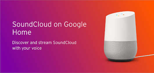 SoundCloud » SoundCloud is coming to Google Home soon