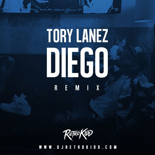 Retrokidd x Tory Lanez - Diego (Remix) by Retrokidd