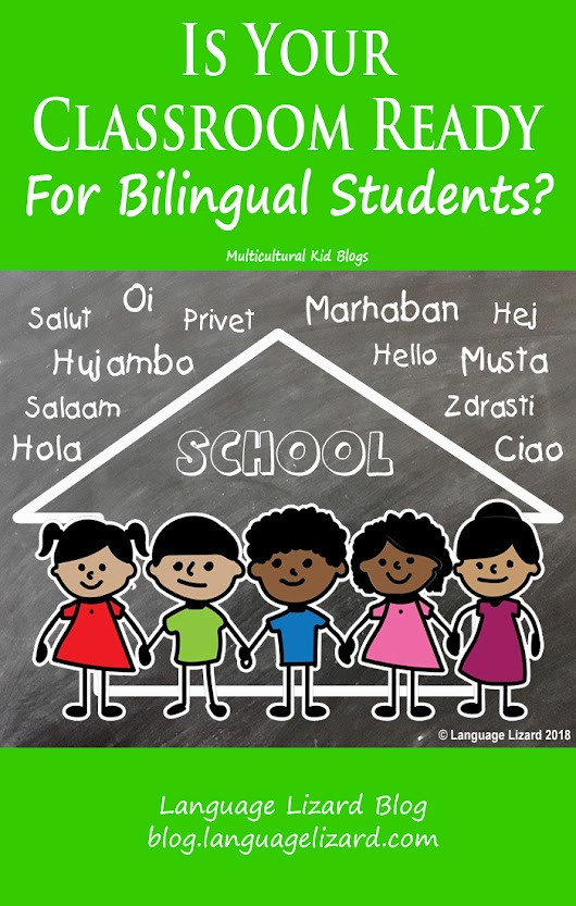 Is Your Classroom Ready for Bilingual Students? - Multicultural Kid Blogs