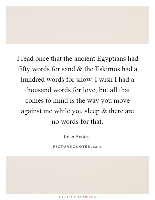 I Read Once That The Ancient Egyptians Had Fifty Words For Sand