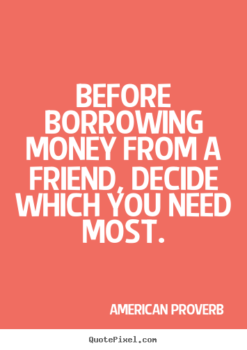 Quotes About Money And Friendship 32 Quotes