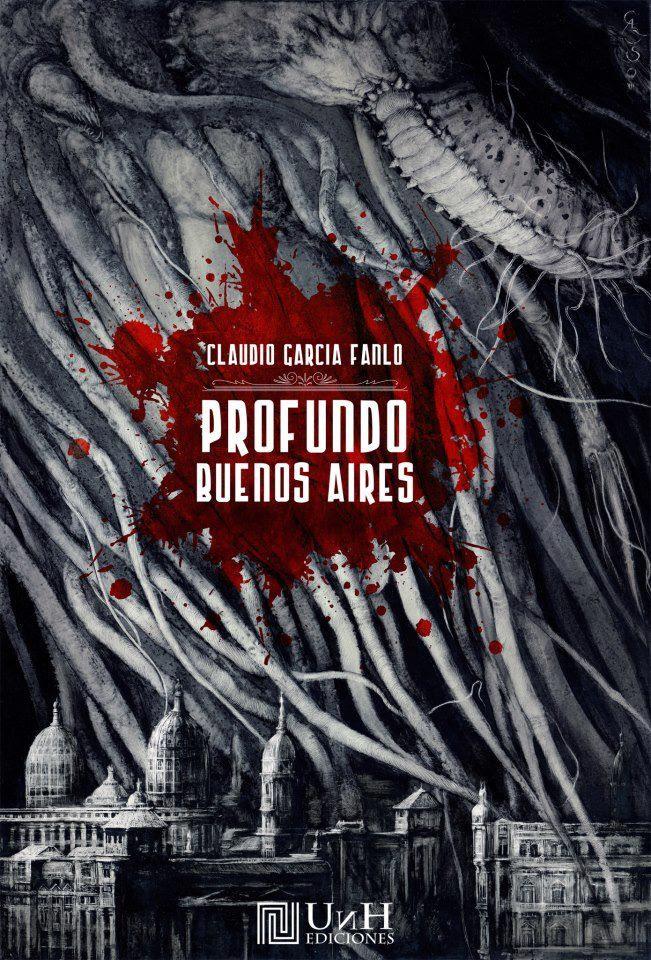 PROFUNDO BUENOS AIRES Claudio García FanloUNH ediciones 2013