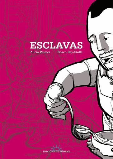 Portada de 'Esclavas', de Alicia Palmer y Bosco Rey-Stolle