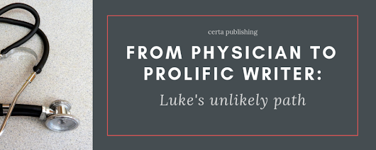 From Physician to Prolific Writer: Luke's unlikely path