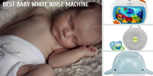 Best Baby White Noise Machine in 2018 - Reviews and Buyer's Guide