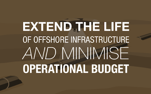 Extending the life of offshore infrastructures
