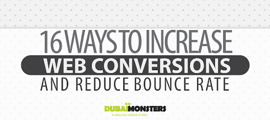 16 Ways to Increase Web Conversions and Reduce bounce Rate - Web Design Dubai | Web Development Company in DubaiWeb Design Dubai | Web Development Company in Dubai