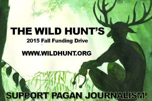 CLICK HERE to support The Wild Hunt Fall Fund Drive 2015