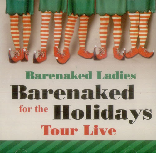 24. Barenaked Ladies – Barenaked For The Holidays Tour Live
