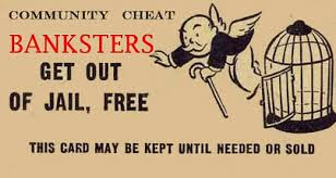 banksters get out of jail card free