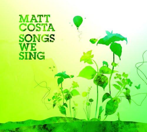 Songs We Sing - Matt Costa