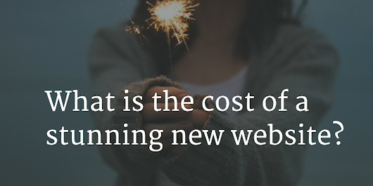 What is the cost of a stunning new website?