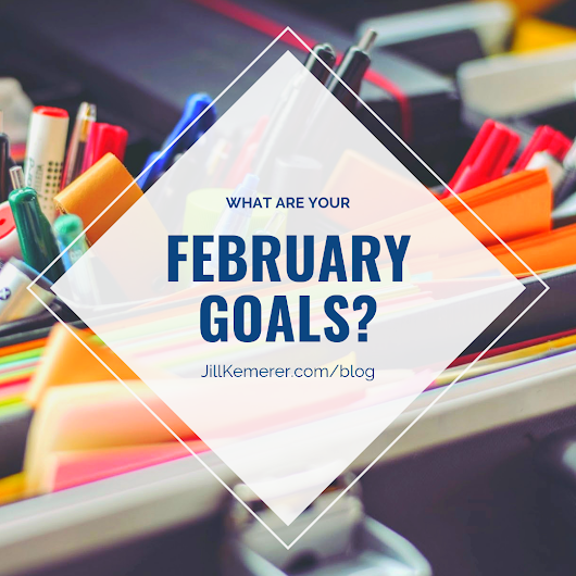 What are Your February 2019 goals? - Jill Kemerer | Bestselling Author