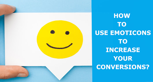How To Use Emoticons To Significantly Increase Your Conversions