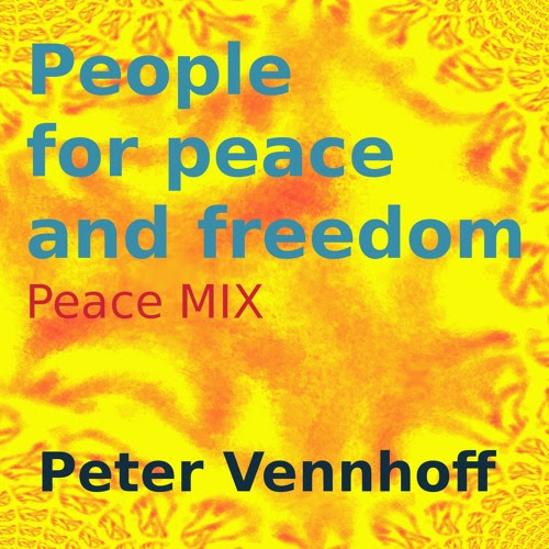 People for peace and freedom - Peace mix - 124bpm by Peter Vennhoff