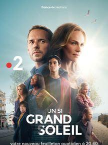 Un Si Grand Soleil Série Tv 2018 Allociné