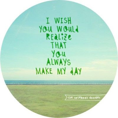 You Always Make My Day Inspiring Quotes And Sayings Juxtapost