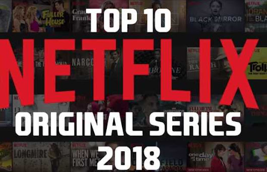 Top 10 Best Netflix Original Series to Watch Now in 2018 | FizX