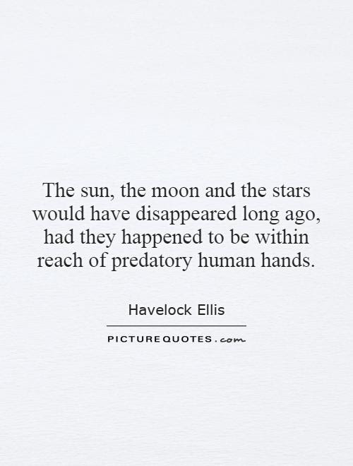 The Sun The Moon And The Stars Would Have Disappeared Long Ago