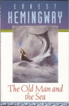 Ernest Hemingway. The Old Man and the Sea