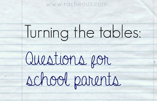 Turning the tables: questions for school parents - Racheous - Respectful Learning & Parenting