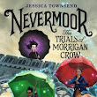 The Trials of Morrigan Crow – Jessican Townsend