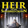 Heir to the Sundered Crown (The Sundered Crown Saga Book 1) eBook: Matthew Olney: : Kindle Store