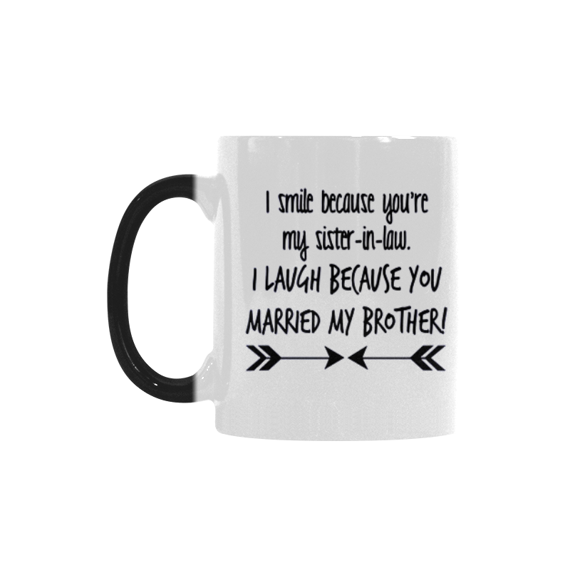 Interestprint I Smile Because Youre My Sister In Law Quotes 11oz