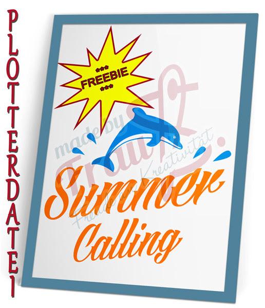 Plotter-Freebie Summer Calling - made by Frau S.