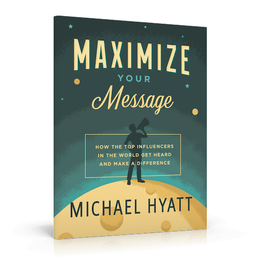 Free eBook: Maximize Your Message | from Michael Hyatt