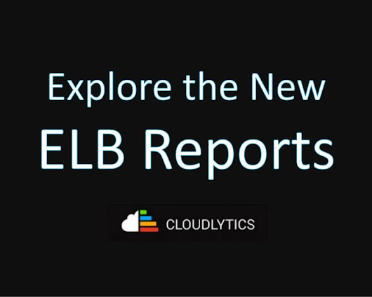 Explore the New ELB Reports