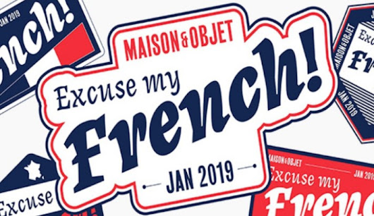 Maison Objet Paris 2019 Theme: Excuse My French! By NellyRodi's Vincent Grégoire