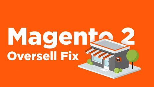 Magento 2 Oversell Fix