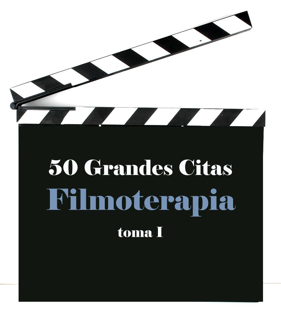 50 Frases De Cine Inspiradoras I Filmoterapia