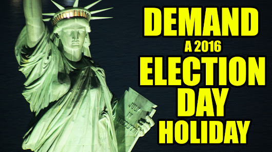 Demand a 2016 Election Day Holiday!
