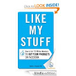 Amazon.com: Like My Stuff: How to Get 750 Million Members to Buy Your Products on Facebook eBook: Natalie L. Petouhoff: Kindle Store